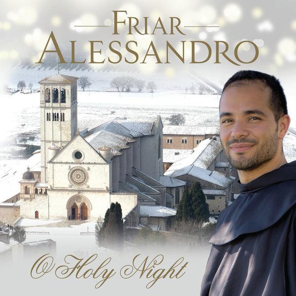 Friar Alessandro - Friar Alessandro: O Holy Night
