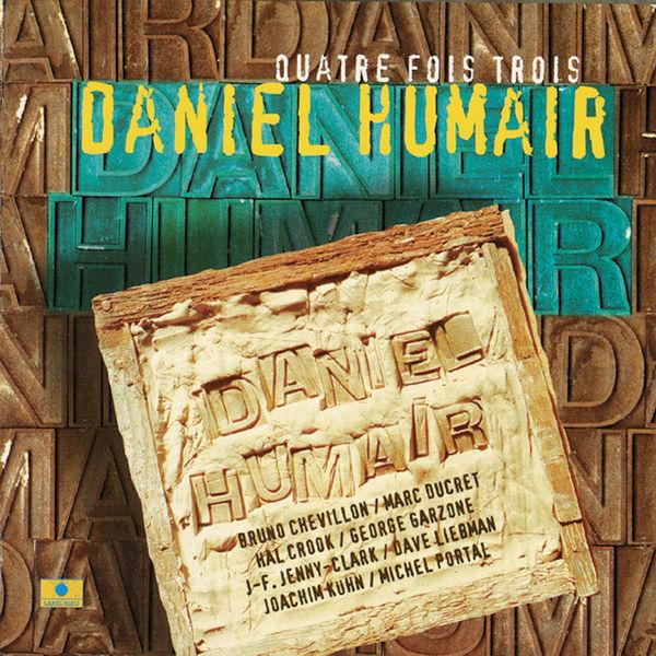 Daniel Humair - Quatre fois trois
