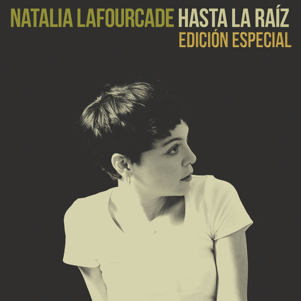 Natalia Lafourcade - Hasta la Raíz (Edición Especial)
