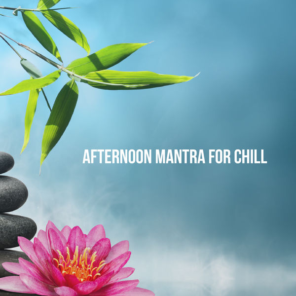 Massage Therapy Music - Afternoon Mantra for Chill
