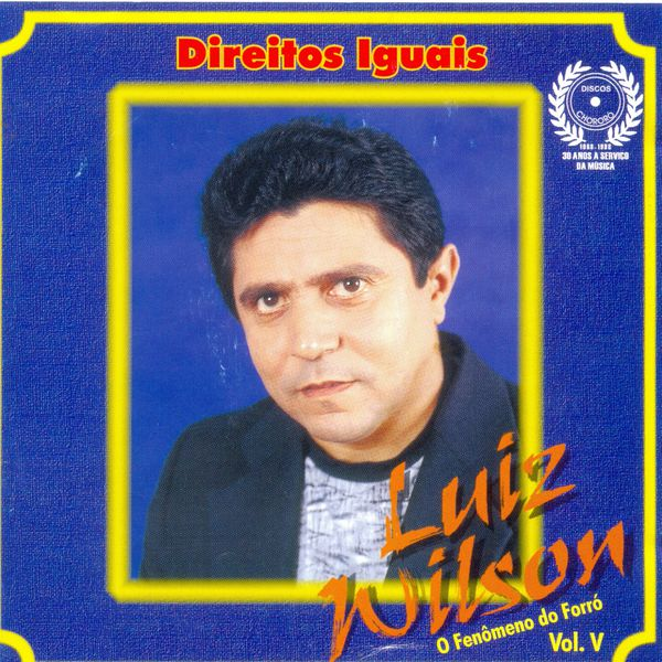 Luiz Wilson - Direitos Iguais, Vol. 5 (O Fenômeno do Forró)