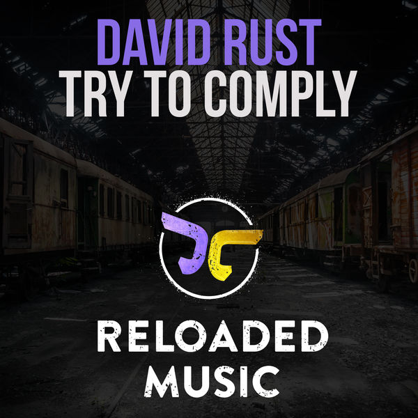 David Rust - Try to Comply