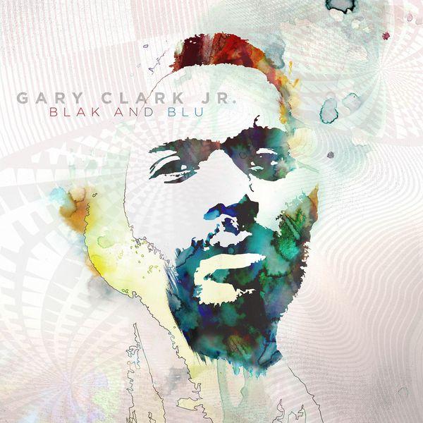 Gary Clark Jr. - Blak And Blu (Edition Deluxe)