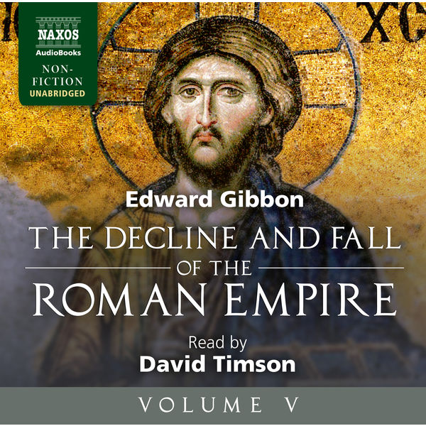 David Timson - The Decline and Fall of the Roman Empire, Vol. 5 (Unabridged)