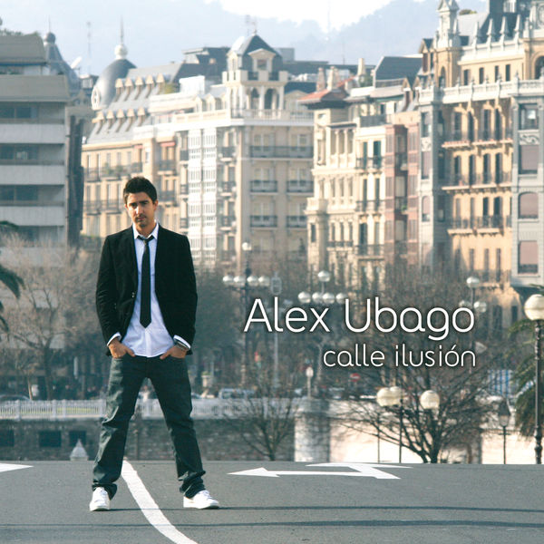 Alex Ubago - Calle ilusion