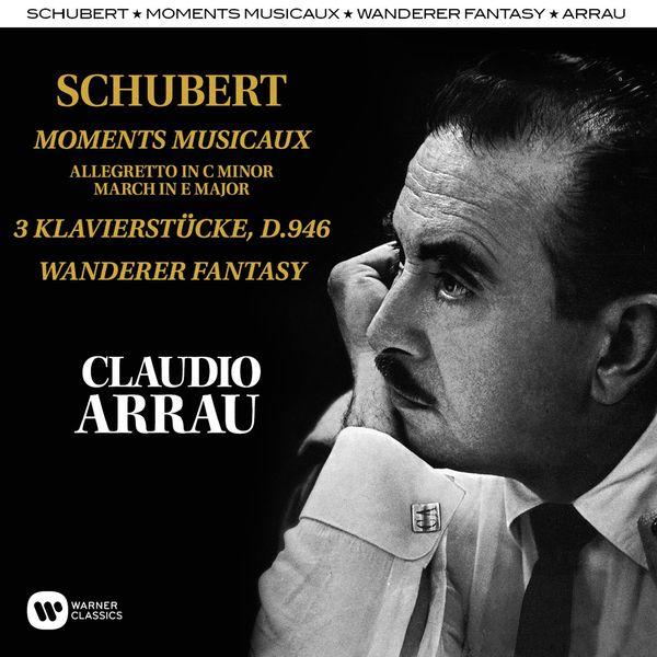 Claudio Arrau - Schubert: Moments Musicaux, Klavierstücke, Wanderer Fantasy