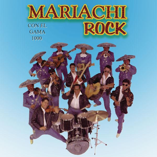 Mariachi Gama 1000 - Mariachi Rock