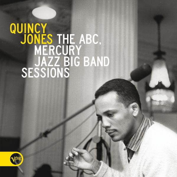 Quincy Jones - The ABC, Mercury Jazz Big Band Sessions