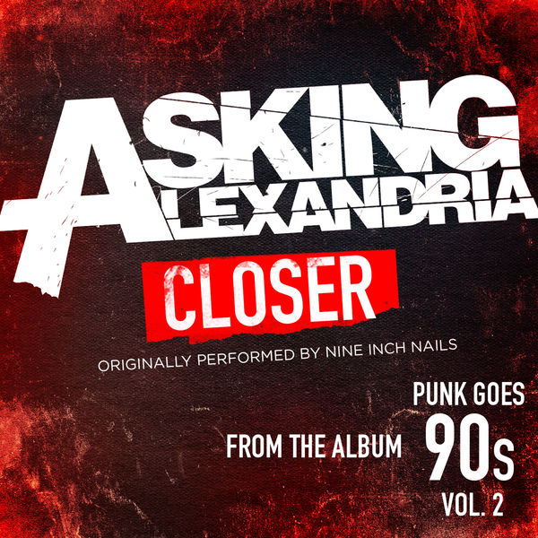 Closer | Asking Alexandria – Download and listen to the album
