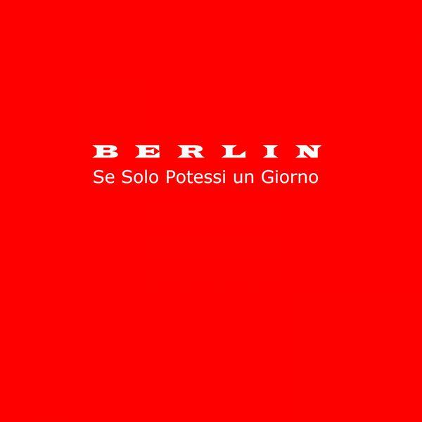 Berlin - Se solo potessi un giorno