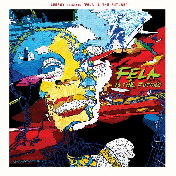 Leeroy - Leeroy Presents Fela Is the Future