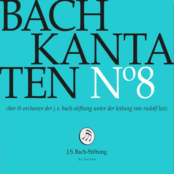 Chor der J. S. Bach-Stiftung - Bachkantaten N°8 (BWV 7, 18, 107)