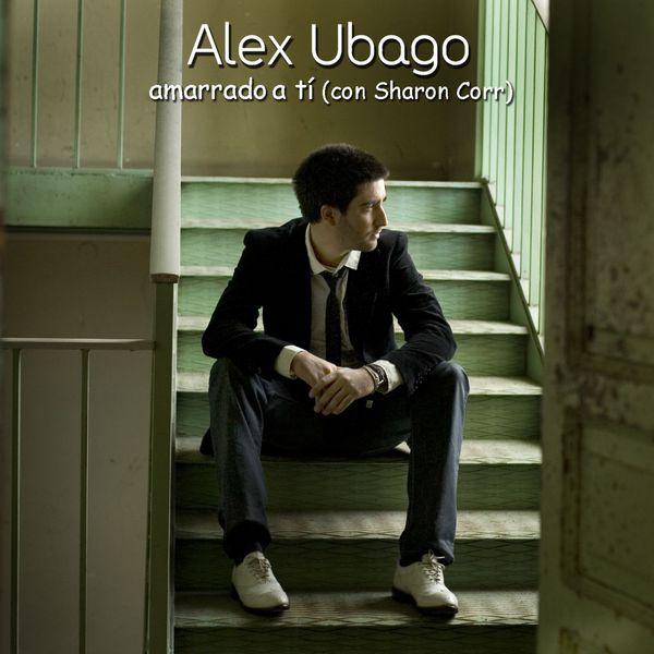 Alex Ubago - Amarrado a ti (Dueto con Sharon Corr)