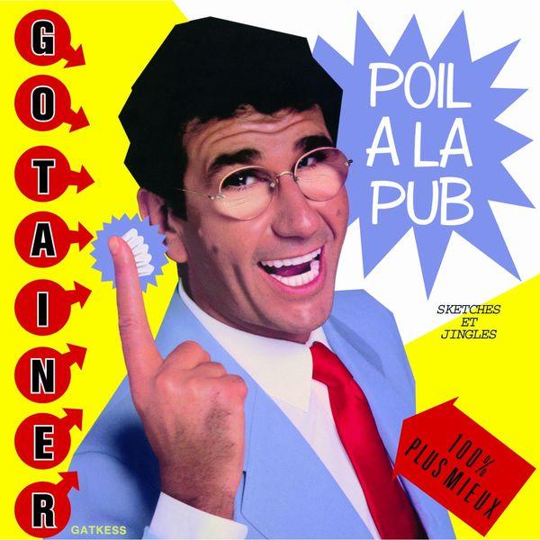 Richard Gotainer - Poil à la Pub