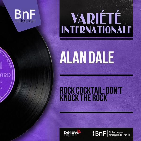 "Alan Dale - Rock Cocktail: Don't Knock the Rock (feat. Dick Jacobs et son orchestre) [From ""Columbia"", Mono Version]"