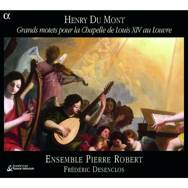 Frederic Desenclos - Henry Du Mont: Grands motets pour la Chapelle de Louis XIV au Louvre