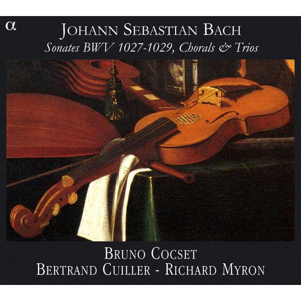 Bruno Cocset - Bach : Sonates BWV 1027-1029 - Chorals & trios