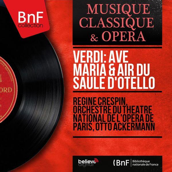 Régine Crespin, Orchestre du Théâtre national de l'Opéra de Paris, Otto Ackermann - Verdi: Ave Maria & Air du saule d'Otello (Mono Version)