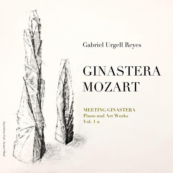 Gabriel Urgell Reyes - Meeting Ginastera, Piano and Art Works: Ginastera & Mozart