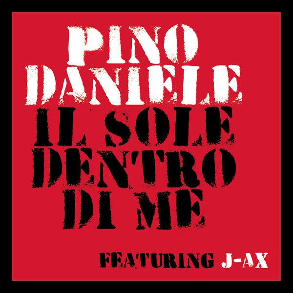 Pino Daniele featuring J.AX - Il sole dentro di me