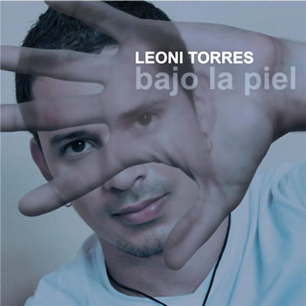 Leoni Torres - Bajo la Piel (Remasterizado)
