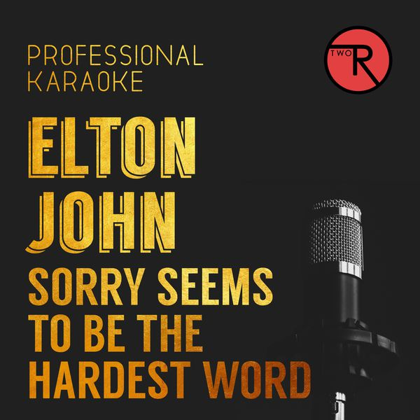 Album Sorry Seems to be the Hardest Word, Professional
