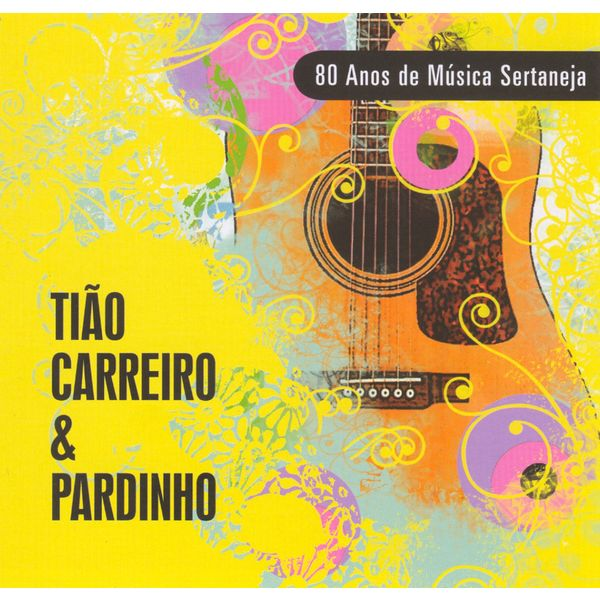 Tião Carreiro & Pardinho - 80 Anos De Música Sertaneja