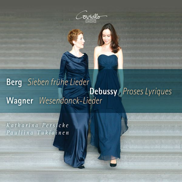 Katharina Persicke - Berg, Debussy & Wagner: Works for Voice & Piano
