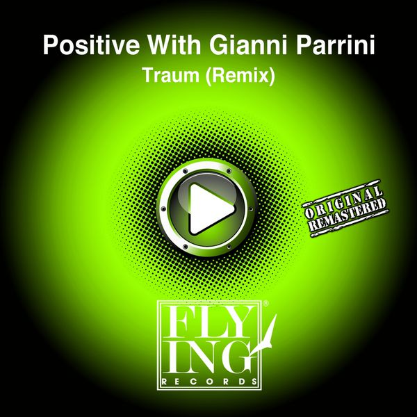 Positive With Gianni Parrini - Traum (Remix) (Positive With Gianni Parrini)