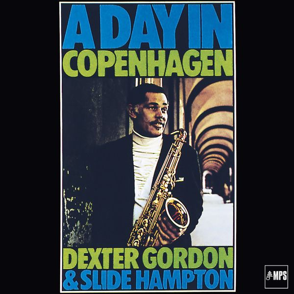 Dexter Gordon - A Day in Copenhagen