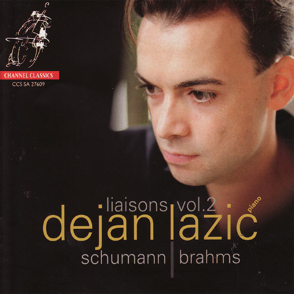 Dejan Lazic - Liaisons Vol. 2 - Dejan Lazic Performs Schumann & Brahms