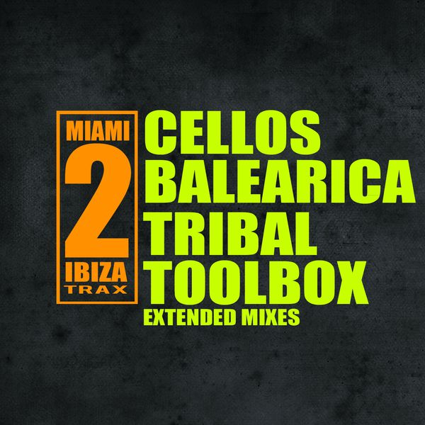 Cellos Balearica - Tribal Toolbox