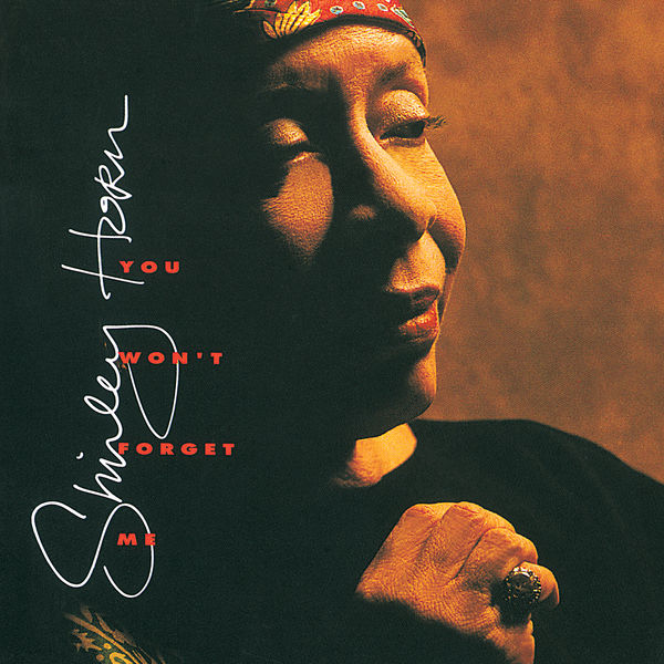 Shirley Horn You Won't  Forget Me