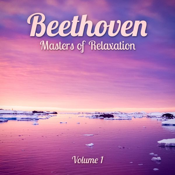 Various Artists - Masters of Relaxation: Beethoven, Vol. 1