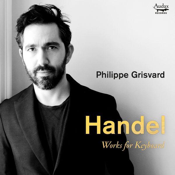 Philippe Grisvard - Handel: Works for keyboard