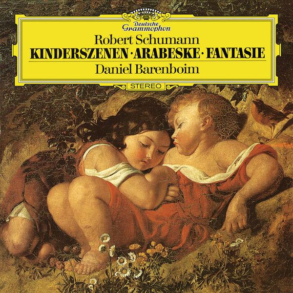 Daniel Barenboim - Schumann: Fantasie In C, Op.17; Kinderszenen, Op.15; Arabeske In C, Op.18