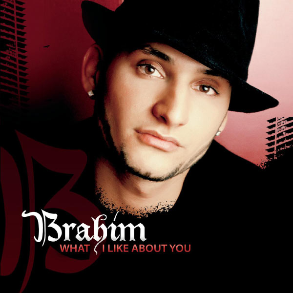 Brahim - What I Like About You