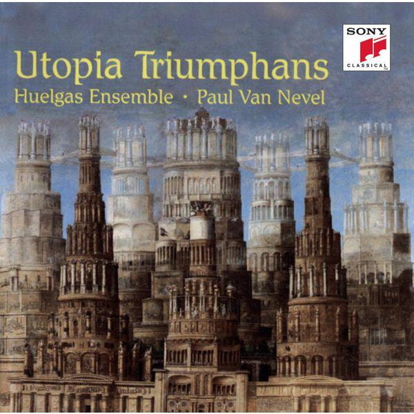 Paul Van Nevel|Utopia Triumphans: The Great Polyphony of the Renaissance