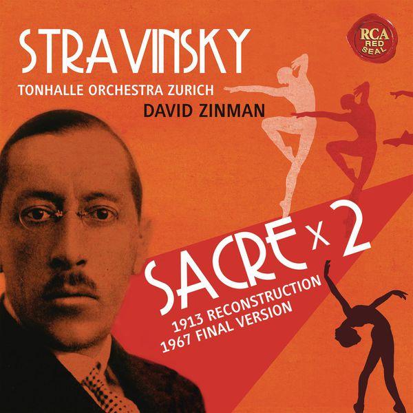David Zinman - Stravinsky: Sacre (Orig. Vers. 1913, Rev. Vers. 1967)