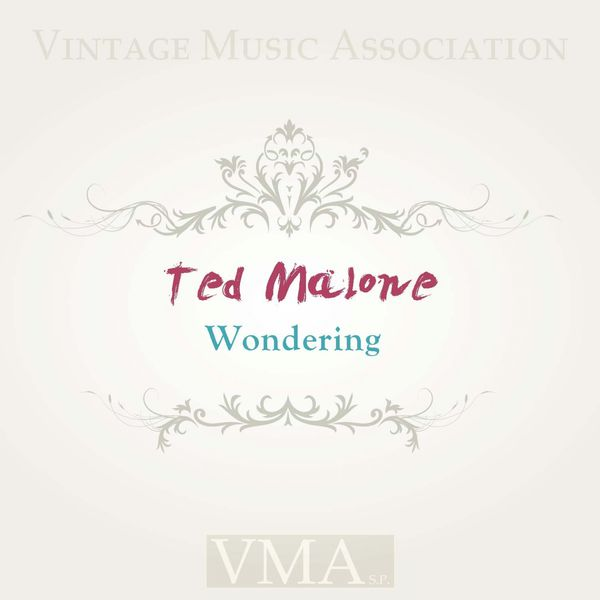 Ted Malone - Wondering