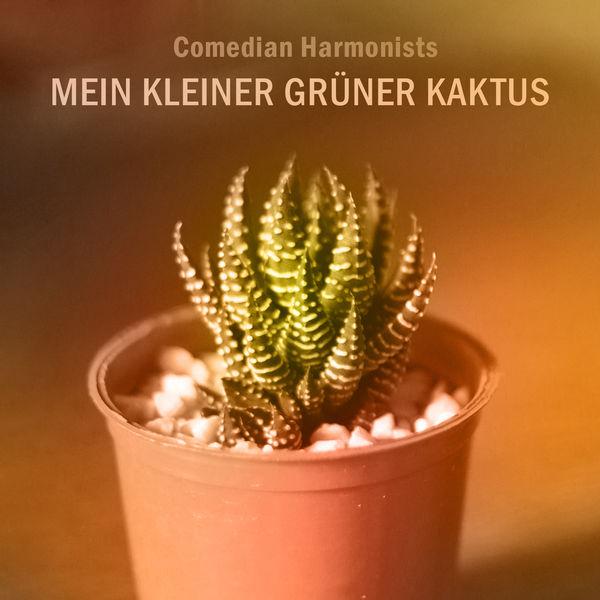 mein kleiner gr ner kaktus comedian harmonists t l charger et couter l 39 album. Black Bedroom Furniture Sets. Home Design Ideas