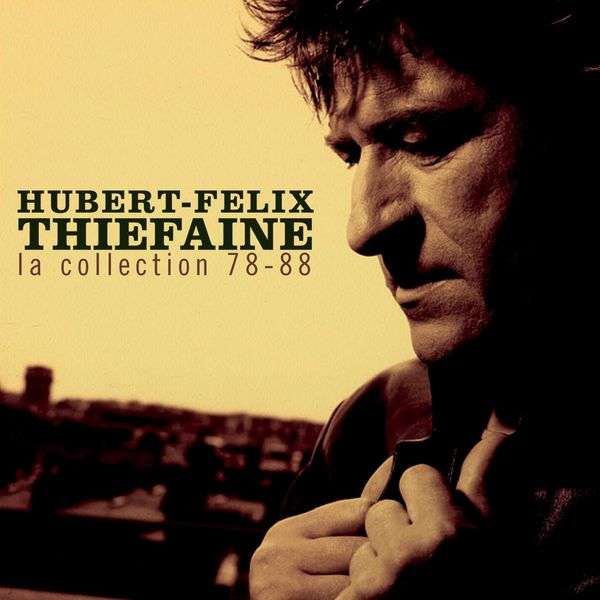 Hubert-Félix Thiéfaine - La collection 78-88