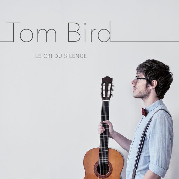 Tom Bird - Le cri du silence