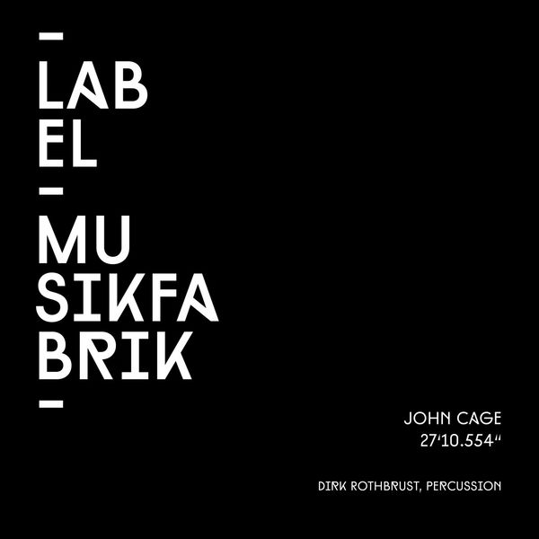 Dirk Rothbrust - Cage: 27'10.554'' for a Percussionist