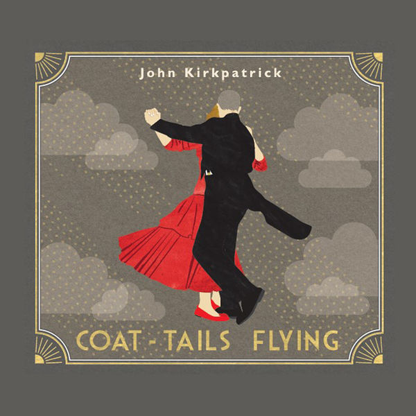 John Kirkpatrick - Coat-Tails Flying