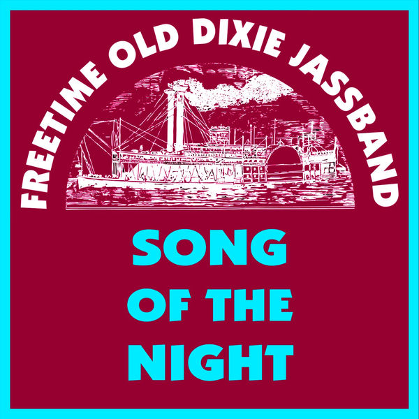 Freetime Old Dixie Jassband - Song of the Night