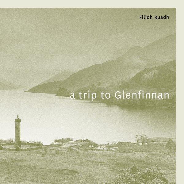 Filidh Ruadh|A Trip to Glenfinnan