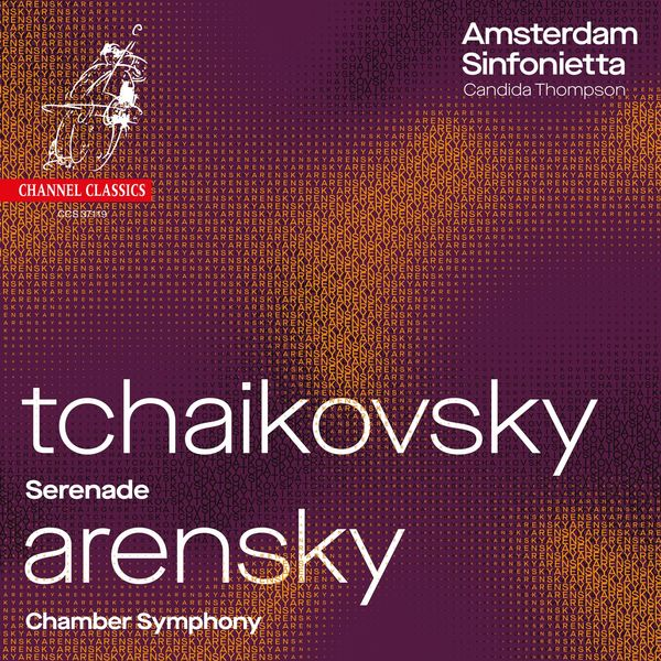 Amsterdam Sinfonietta - Tchaikovsky : Serenade - Arensky : Chamber Symphony