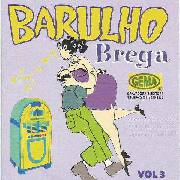 Various Artists - Barulho Brega 20 Sucessos, Vol. 3