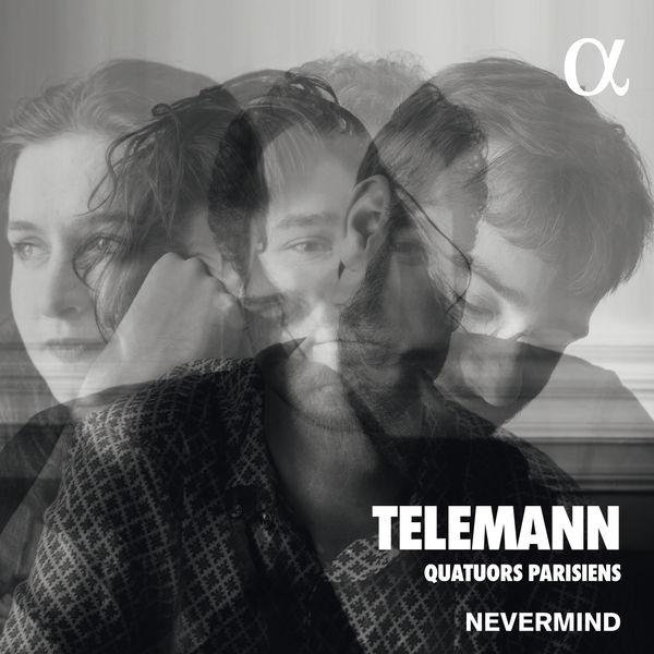 Nevermind - Telemann: Quatuors Parisiens